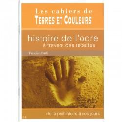 """LIVRE """"HISTOIRE DE L OCRE A TRAVERS DES RECETTES ..."""""""